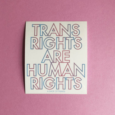 Trans Rights are Humans Rights Stickers