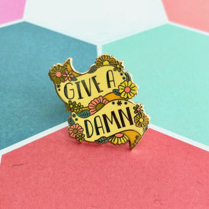 GIVE A DAMN ENAMEL PIN