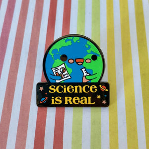 "SUPPORT SCIENCE ""SCIENCE IS REAL"" ENAMEL PIN"
