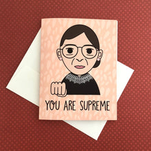 "Load image into Gallery viewer, ""YOU ARE SUPREME"" NOTORIOUS RBG RUTH BADER GINSBURG GREETING CARD"