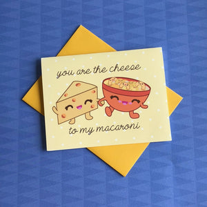 """YOU ARE THE CHEESE TO MY MACARONI"" MAC & CHEESE GREETING CARD"