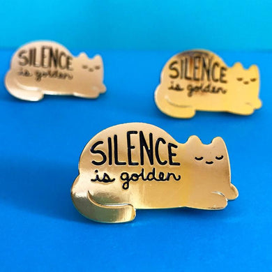 SILENCE IS GOLDEN ENAMEL PIN