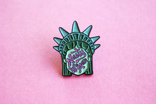 Load image into Gallery viewer, NASTY WOMAN FEMINIST STATUE OF LIBERTY ENAMEL LAPEL PIN