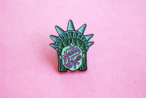 NASTY WOMAN FEMINIST STATUE OF LIBERTY ENAMEL LAPEL PIN