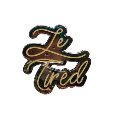 Le Tired - Enamel Pin