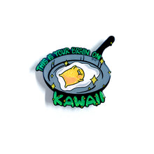 Load image into Gallery viewer, This is Your Brain on Kawaii Pin