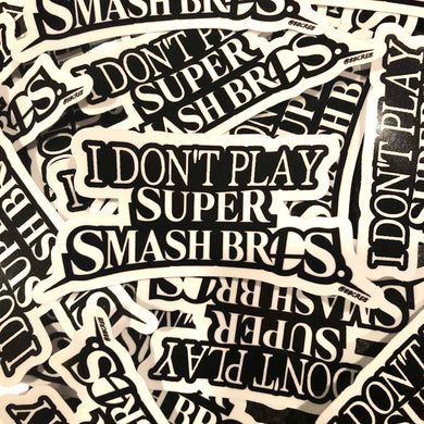 I Don't Play Super Smash Bros. (Sticker)