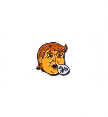 Enamel Lapel Pin or Hat Pin - Impeach Me (Proceeds donated to the ACLU)