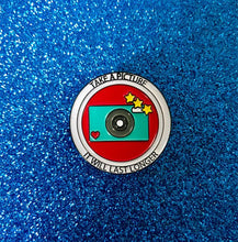 Load image into Gallery viewer, New Enamel Lapel Pin - Take a Picture It Will Last Longer