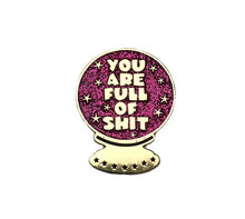 Load image into Gallery viewer, NEW Glitter Enamel Lapel Pin or Hat Pin - You Are Full of Shit
