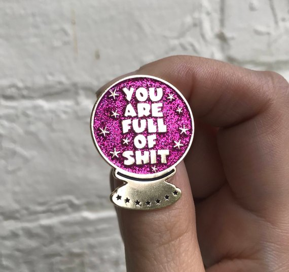 NEW Glitter Enamel Lapel Pin or Hat Pin - You Are Full of Shit