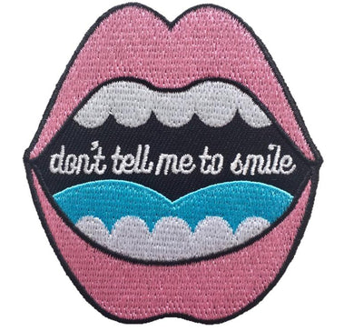Don't Tell Me to Smile Iron On Feminist Patch
