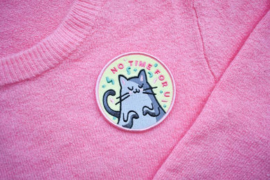 Funny Cat Iron On Patch - No Time For U