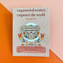 Load image into Gallery viewer, Empowered Women Empower the World Hands Enamel Pin