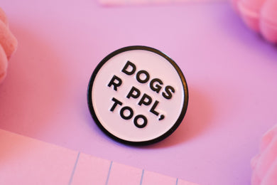 Funny Enamel Lapel Pin for Dog Lovers and Dog Moms