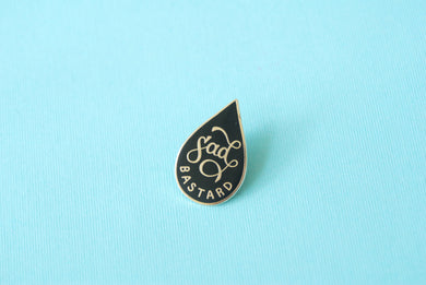 SAD BASTARD TEARDROP ENAMEL PIN