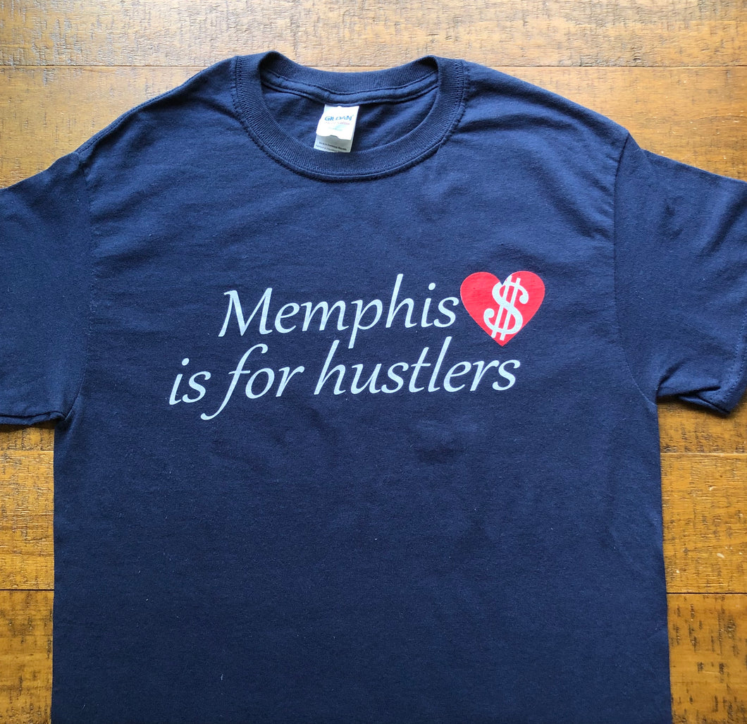 Memphis Shirt-Memphis is for Hustlers-Adult Uni T Shirt Sizes S M L XL XXL