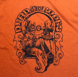 Dead Shirt-Dead on the Rocks-Adult Uni T Shirt Sizes S M L XL XXL-Texas Orange T Shirt