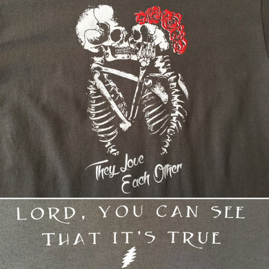 Dead Shirt-They Love Each Other TLEO Lot Shirt-Adult Uni T Shirt Sizes S M L XL XXL