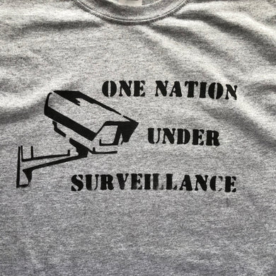One Nation Under Surveillance Shirt-Adult Uni T Shirt Sizes S M L XL XXL