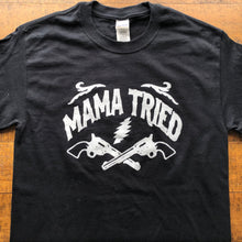 Load image into Gallery viewer, Dead Shirt-Mama Tried-Adult Uni T Shirt Sizes S M L XL XXL-Black T Shirt