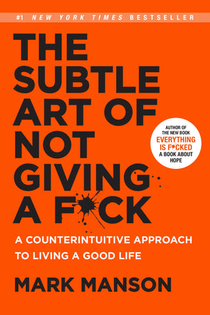 The Subtle Art of Not Giving a F*ck: A Counterintuitive Approach to Living a Good Life (Mark Manson Collection Book 1) - BAY SIX PLUS
