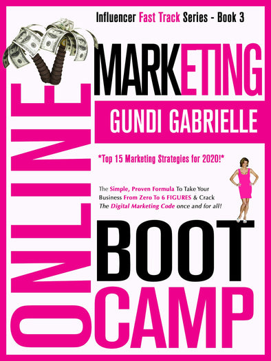 ONLINE MARKETING BOOT CAMP: The Simple, Proven Formula To Take Your  Business From Zero To 6 FIGURES & Crack The Digital Marketing Code once and for all! (Influencer Fast Track® Series Book 3) - BAY SIX PLUS