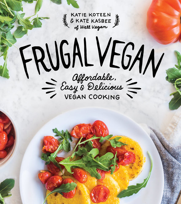 Frugal Vegan: Affordable, Easy & Delicious Vegan Cooking - BAY SIX PLUS