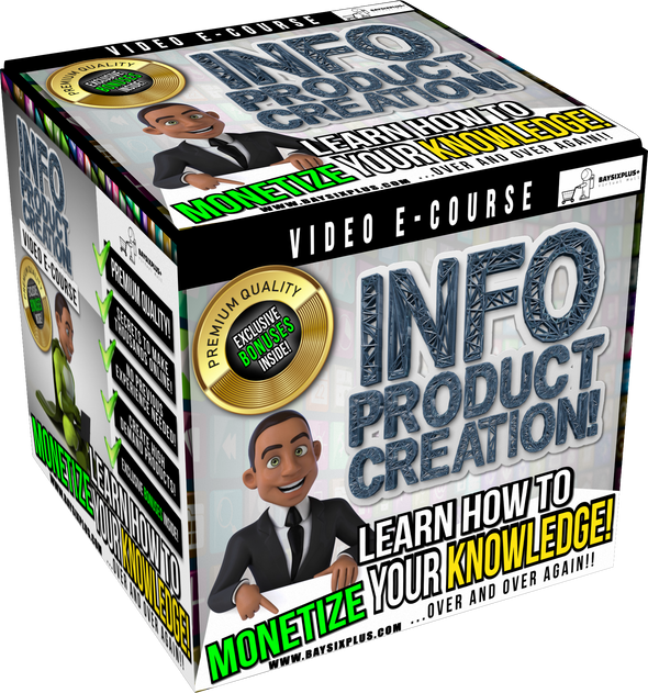 LIMITED TIME OFFER! Learn How To Monetize Your Knowledge: Info Product Creation Video E-course: WITH  EXCLUSIVE BONUSES! - BAY SIX PLUS