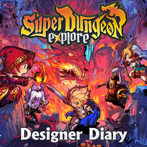 Super Dungeon: Explore 2nd Edition Designer Diary