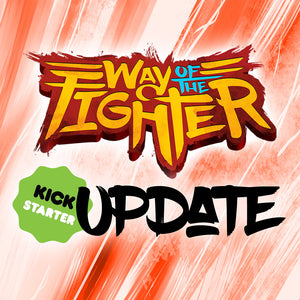 Way of the Fighter Kickstarter Update