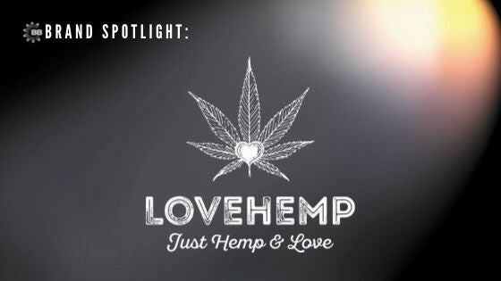 Brand Spotlight: Love Hemp