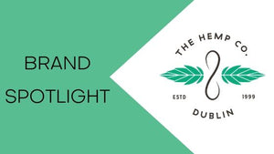 Brand Spotlight: The Hemp Company Dublin
