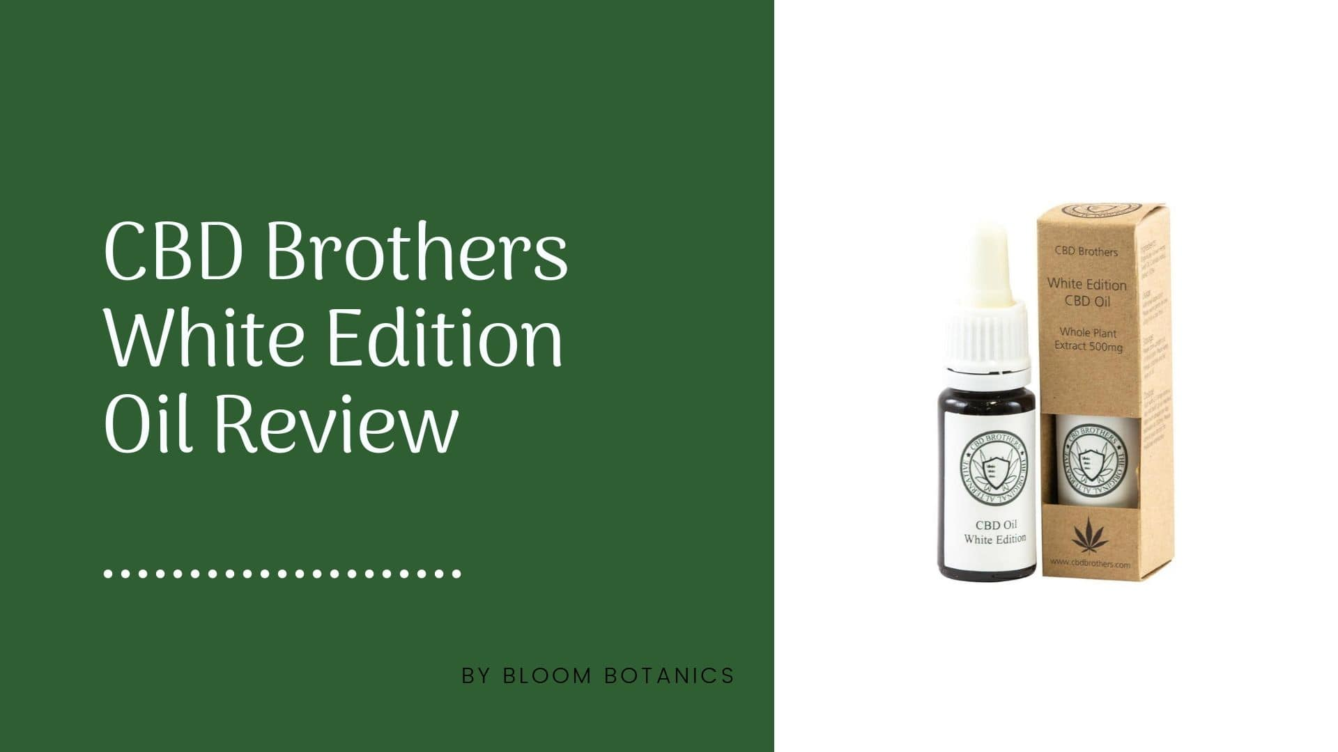 Why Should You Try The Orginal Alternative/CBD Brothers White Edition Oil?