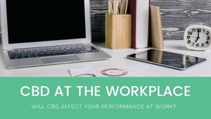 Can CBD Affect Your Performance at Work?