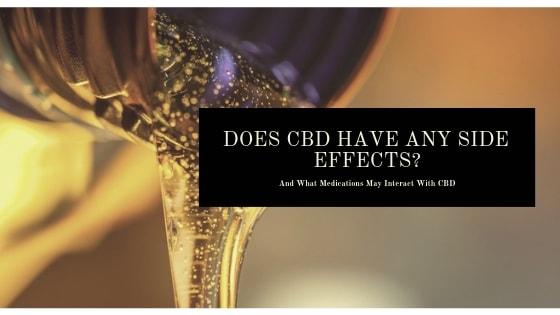 What are the Side Effects from CBD?