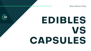 Edibles Vs Capsules: What's The Difference