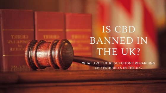 Is CBD Banned in the UK?