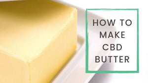 How to Make CBD Butter