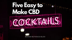 How to Make CBD Cocktails