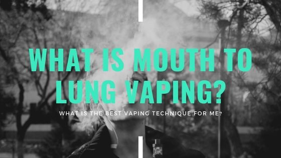 What is Mouth to Lung Vaping?