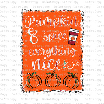 Pumpkin Spice & Everything Nice - DIGITAL