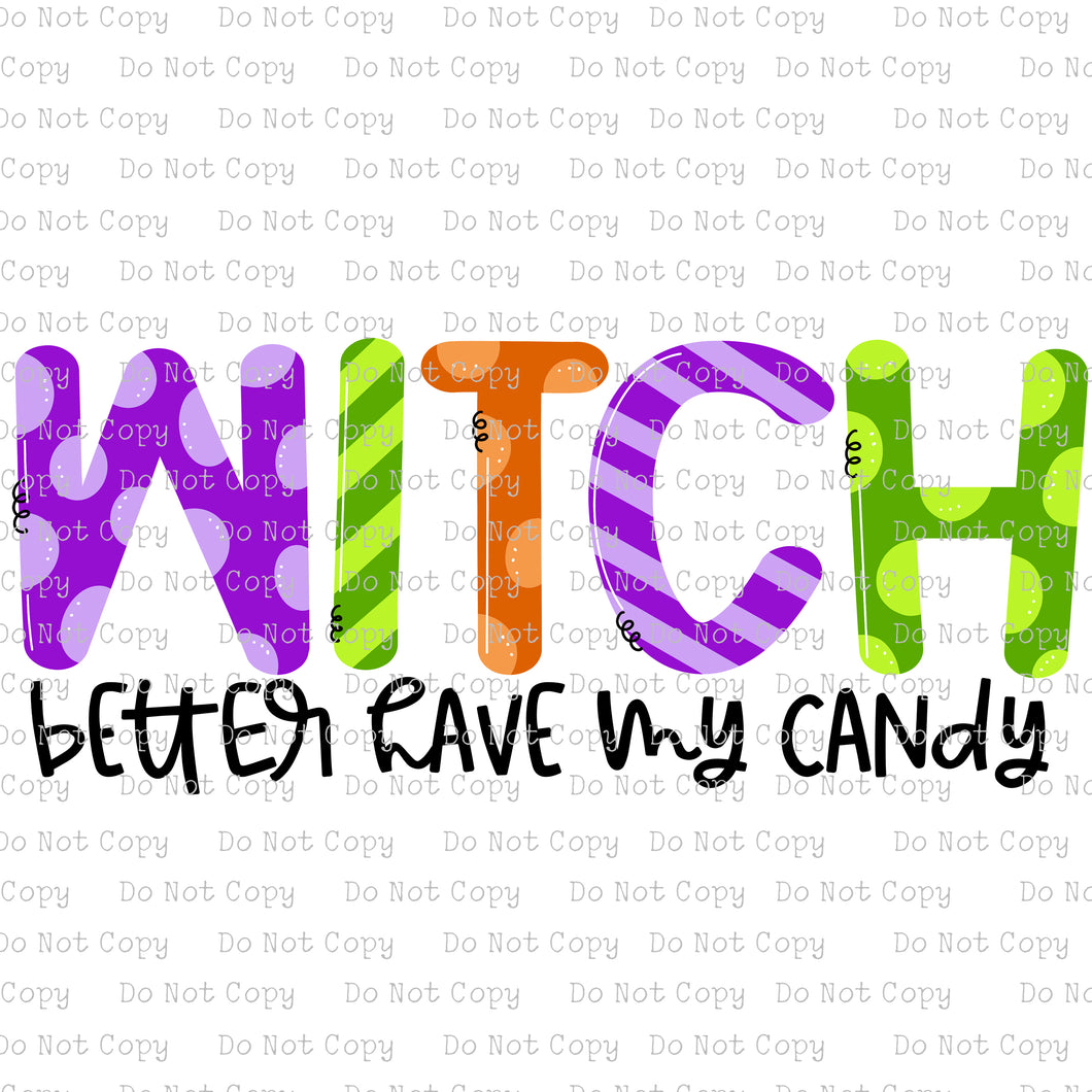 Witch Better have my Candy #SB-178 - HEAT TRANSFER