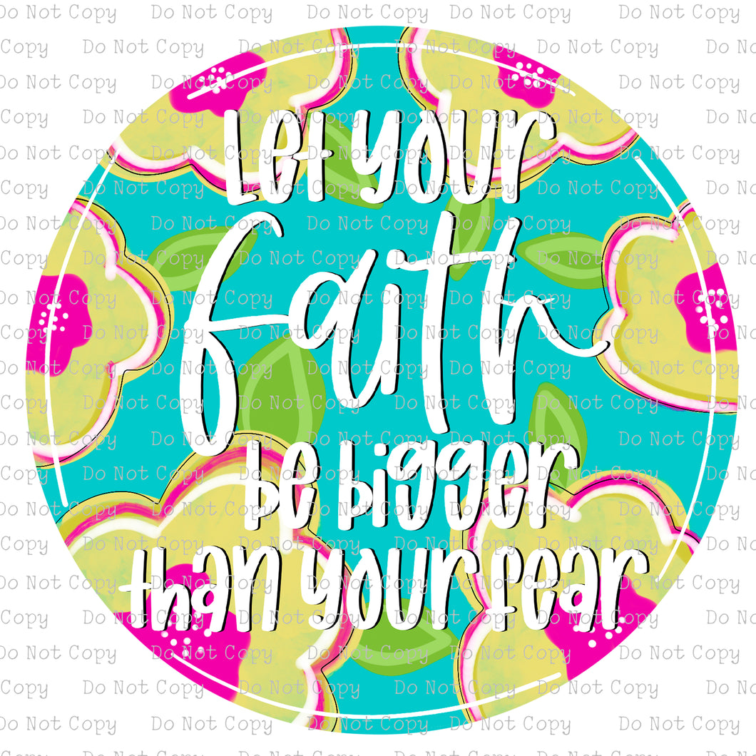 Let your faith be bigger than your fear #SB-369 - HEAT TRANSFER