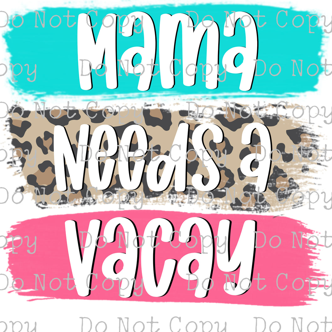 Mama Needs a Vacay #SB-441 - HEAT TRANSFER