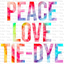Peace Love Tie-Dye #SB- 519 - HEAT TRANSFER