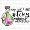 Known to get a Little Witchy #SB-622 - HEAT TRANSFER