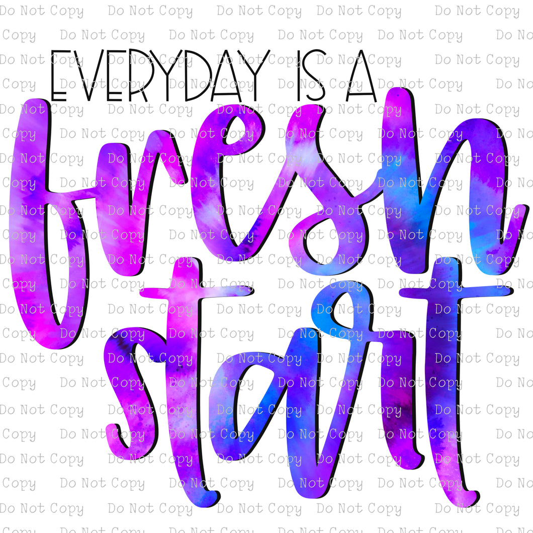 Everyday is a Fresh Start #SB-741 - HEAT TRANSFER
