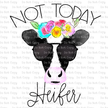 Not Today Heifer #SB-819 - HEAT TRANSFER
