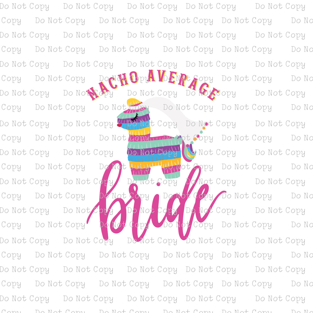 Nacho Average Bride #C-20 - HEAT TRANSFER